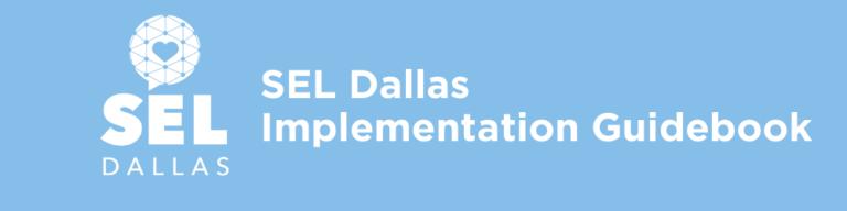 SEL Dallas Implementation Guidebook